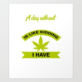 Hemp Weed Kiffen natural drugs Lustig 420 gift Art Print