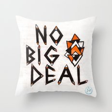 no big deal Throw Pillow