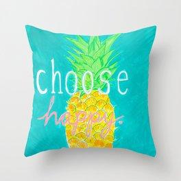 Choose happy pineapple Throw Pillow