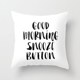 Good Morning Snooze Button black and white modern typography minimalism home room wall decor Throw Pillow