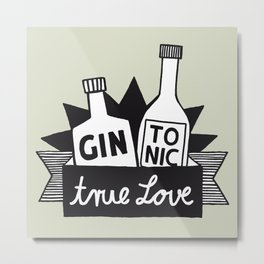 Gin Tonic True Love Metal Print