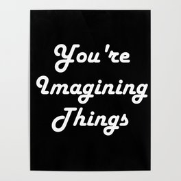 You're Imagining Things Poster