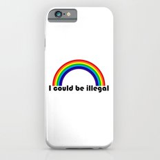 I could be illegal (rainbow) Slim Case iPhone 6s