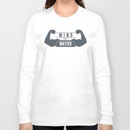 Mind over Matter Long Sleeve T-shirt