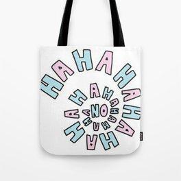 ! HaHaHa No ! Tote Bag