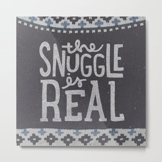 the snuggle is real Metal Print