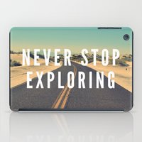 never stop exploring iPad Cases featuring Never Stop Exploring by Crafty Lemon