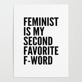 Feminist is My Second Favorite F-Word Poster