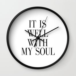 PRINTABLE ART, It Is Well With My Soul, Inspirational Quote,Bible Verse Wall Art Wall Clock