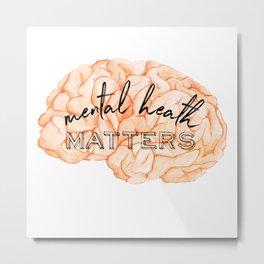 Mental health matters Metal Print