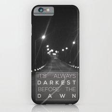 it's always darkest before the dawn. Slim Case iPhone 6s