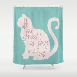 Shabby chic illustration - all you need is love (and a CAT), typography, interior design, cats, love Shower Curtain