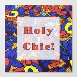 Holy Chic!  Canvas Print