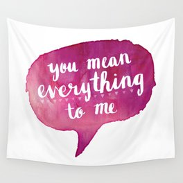 you mean everything to me (Valentine Love Note) Wall Tapestry