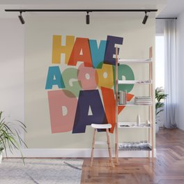 HAVE A GOOD DAY - typography Wall Mural