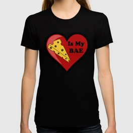 Cheese Is My BAE T-shirt