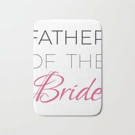 Father Of The Bride Bachelorette Party | Father In Law Shirt | Wedding T-shirt | Wedding Gift For Bath Mat