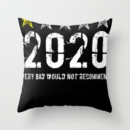 2020 Humor Sarcasm Saying Throw Pillow