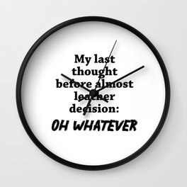 My Last Thought Wall Clock