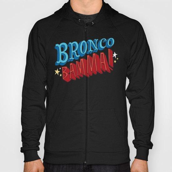 Bronco Bamma! Hoody