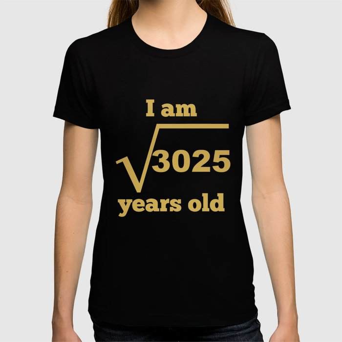 I Am 55 Years Old Square Root Funny 55th Birthday T Shirt By Awesomeart