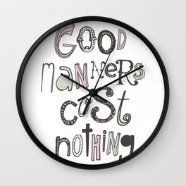 Good Manners Are Free • Pink Wall Clock