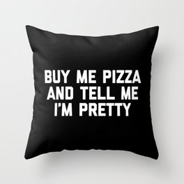 Buy Me Pizza Funny Quote Throw Pillow