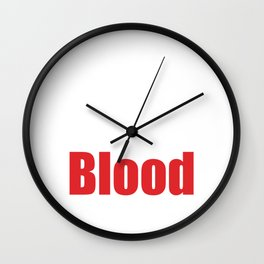 Always Give 100% Unless You're Donating Blood T-Shirt Wall Clock
