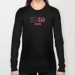 TA ALL DAY Long Sleeve T-shirt