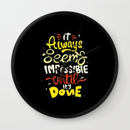 It seems impossible until done Motivational Quote Wall Clock