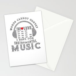 Words Cannot Convey The Love I Have For Instrumental Music Musicians Gift Stationery Cards