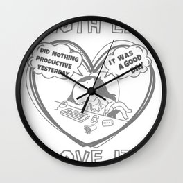 Did Nothing Productive Today It Was A Good Day Wall Clock