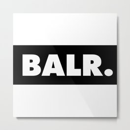 balr. balr ballr blr new fashion art style trend popular hot 2018 2019 cute swag love Metal Print