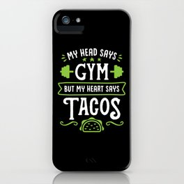 My Head Says Gym But My Heart Says Tacos (Typography) iPhone Case
