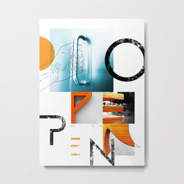 O P E N Metal Print