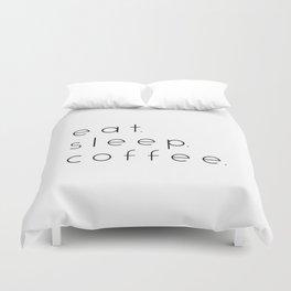 EAT SLEEP COFFEE Duvet Cover