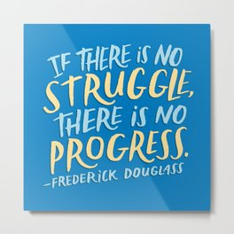 Frederick Douglass on Progress Metal Print