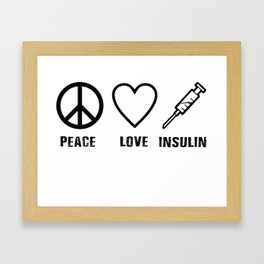Peace Love Insulin Diabetes Awareness Framed Art Print