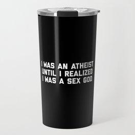 Sex God Funny Quote Travel Mug