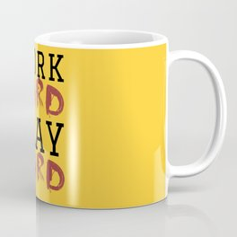 HARD Coffee Mug