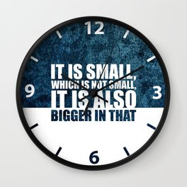 It is small... Life Inspirational Quote Wall Clock