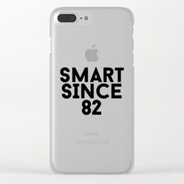 Smart Since 82 Clear iPhone Case