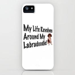 My Life Revolves Around My Labradoodle! iPhone Case