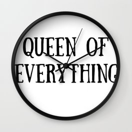 Queen of Everything in Black Wall Clock