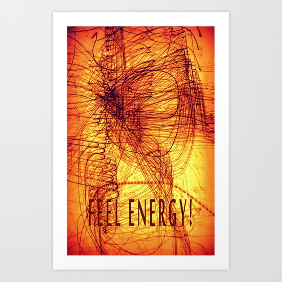 feel energy! Art Print