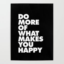 Do More of What Makes You Happy Black and White Typography Poster Inspirational Quote Wall Art Decor Poster