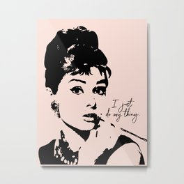 Audrey Hepburn, I Just Do My Thing. Metal Print
