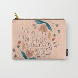 """""""She Will Sow Good Seeds, Even In Uncertainty."""" Carry-All Pouch"""