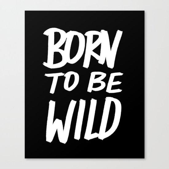 Born to Be Wild ~ Typography Canvas Print