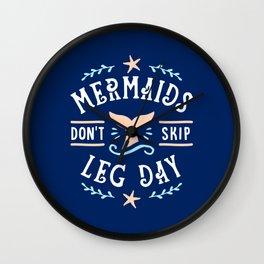 Mermaids Don't Skip Leg Day Wall Clock